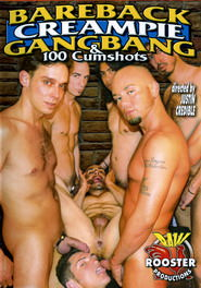 Bareback Creampie Gangbang And 100 Cumshots DVD Cover